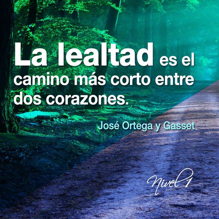 """""""La lealtad es el camino más corto entre dos corazones."""" José Ortega y Gasset #frases #lealtad"""