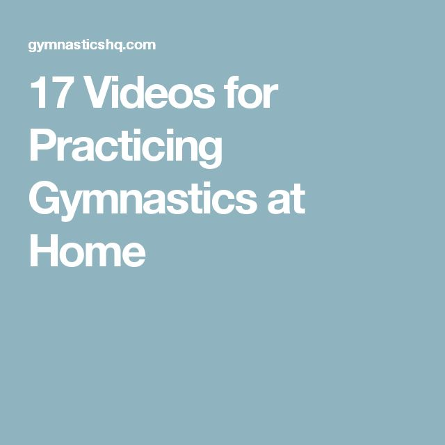 17 Videos for Practicing Gymnastics at Home                              …