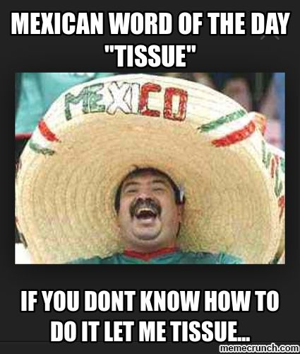 mexican word of the day meme | image.png