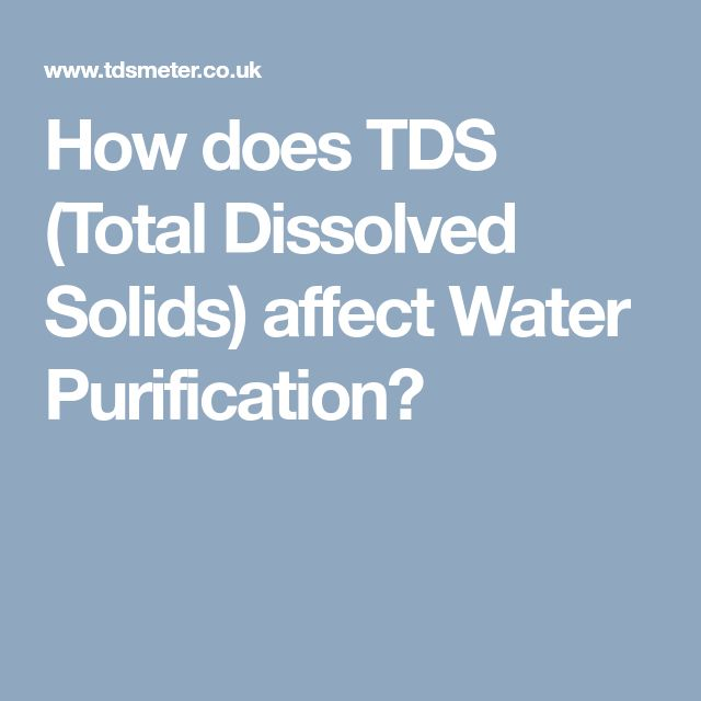 How does TDS (Total Dissolved Solids) affect Water Purification?
