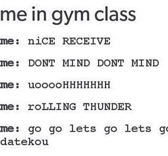 See...if i knew haikyuu when i was in school...this woulda been me i woulda played so hard..