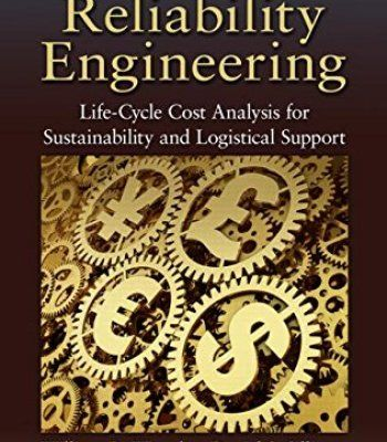 Affordable Reliability Engineering: Life-Cycle Cost Analysis For Sustainability & Logistical Support PDF