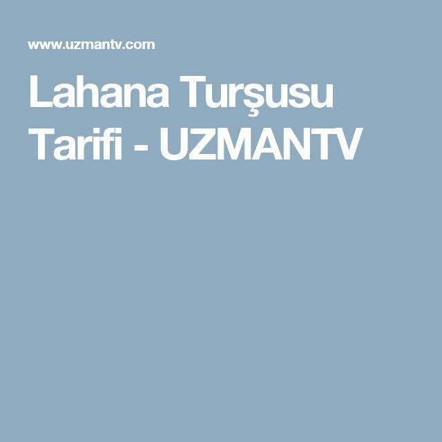 Lahana Turşusu Tarifi - UZMANTV