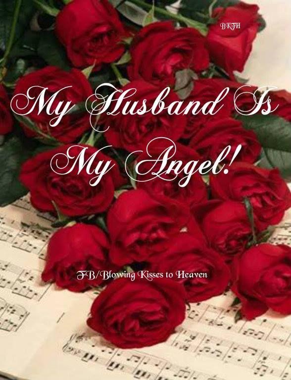 My Husband Is My Angel Missing My Loved Ones In Heaven Flowers Rose Love Rose