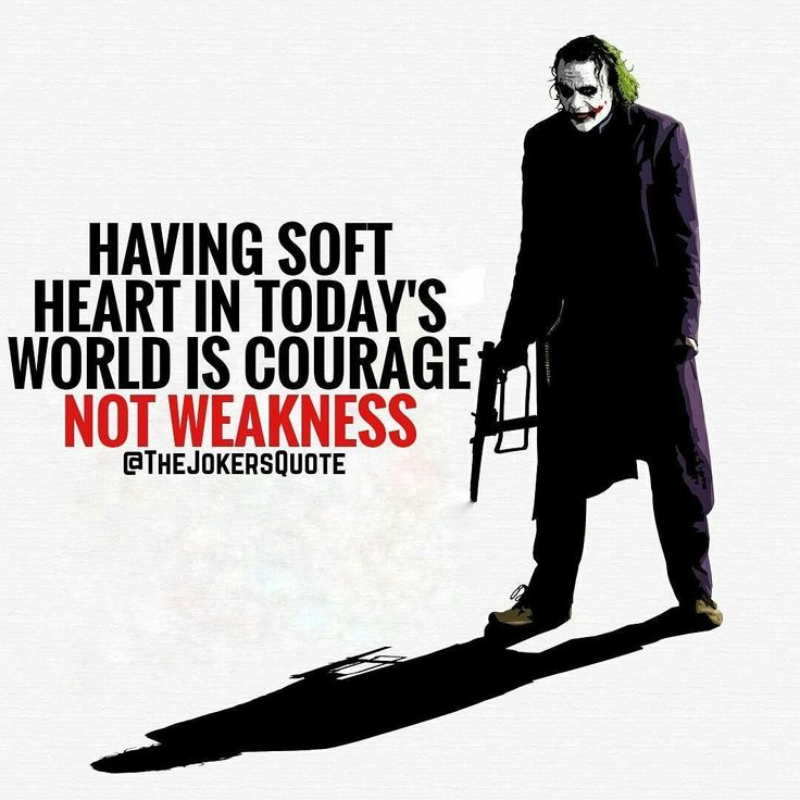 Joker Quote -Soft Heart