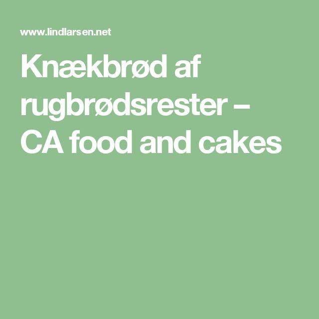 Knækbrød af rugbrødsrester – CA food and cakes