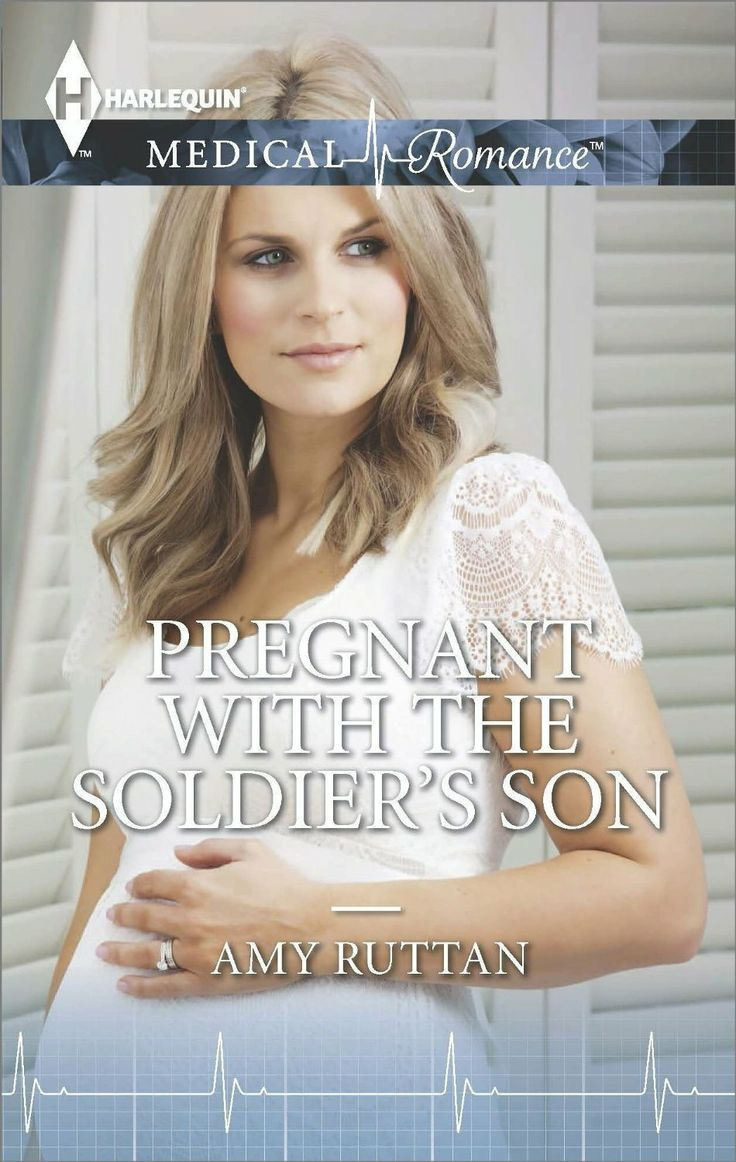 Pregnant with the Soldier's Son by Amy Ruttan. July 1, 2014 Harlequin Mills & Boon Medicals.  http://www.amazon.com/Pregnant-Soldiers-Son-Amy-Ruttan-ebook/dp/B00I66BRP2/ref=sr_1_1?s=digital-text&ie=UTF8&qid=1402500790&sr=1-1&keywords=pregnant+with+the+soldiers+son