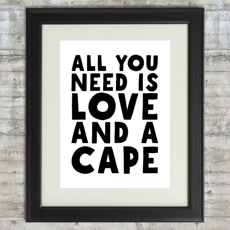 Superhero Wall Art. Printable Superhero Wall Art. Black and White Typography Nursery Art. All You Need is Love and a Cape. Superhero Decor. by PrintsAndPrintables on Etsy https://www.etsy.com/listing/240098683/superhero-wall-art-printable-superhero