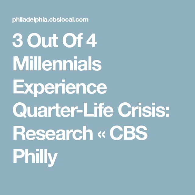 3 Out Of 4 Millennials Experience Quarter-Life Crisis: Research « CBS Philly