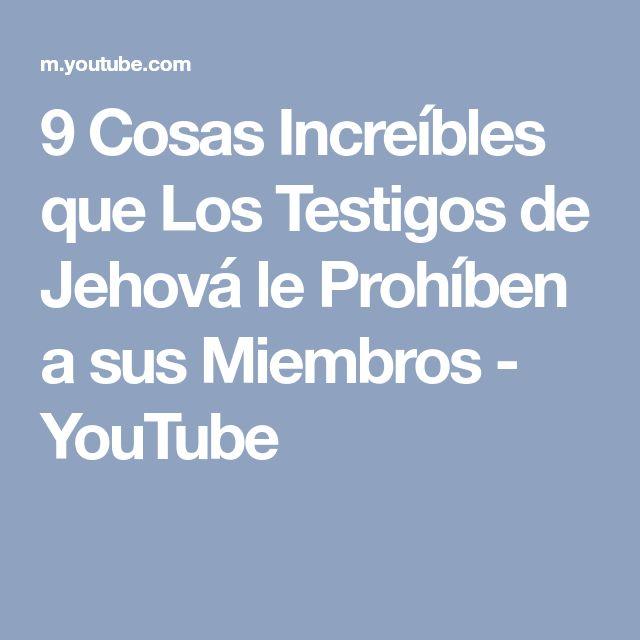 9 Cosas Increíbles que Los Testigos de Jehová le Prohíben a sus Miembros - YouTube