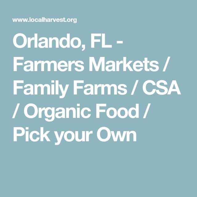 Orlando, FL -  Farmers Markets / Family Farms / CSA / Organic Food / Pick your Own