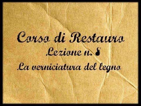 ▶ Corso di Restauro,Lez. n. 8 (La lucidatura o verniciatura del legno) Arte per Te - YouTube