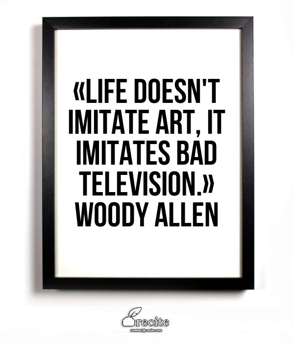 a discussion of whether art imitates life or life imitates art Life imitates art far more than art imitates life    life holds the mirror up to art, and either reproduces some strange type imagined by a painter or sculptor, or realises in fact what has been dreamed in fiction  .