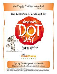 Celebrate International Dot Day! (September 15th) Teaching strategies and tips for celebrating this day as well as where to download this free 16-page Educator's Handbook for Dot Day.