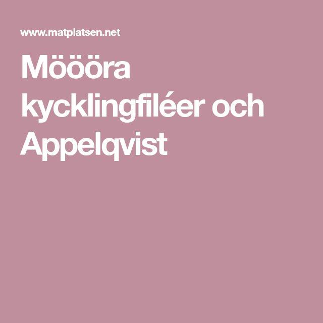 Möööra kycklingfiléer och Appelqvist