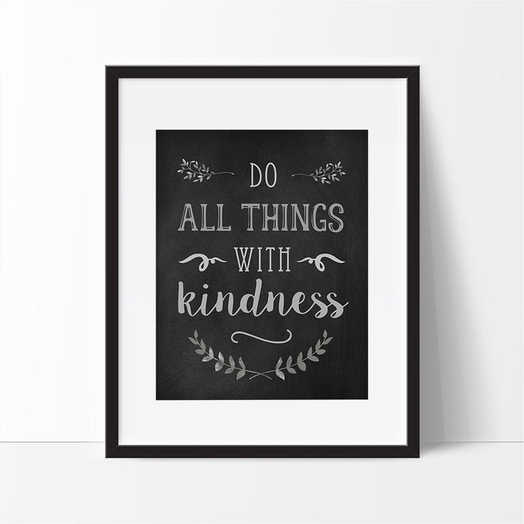 Inspirational Quote, Do All Things With Kindness, 5 x 7, 8 x 10, Printable Quote, Chalkboard Print, Positive Quote, Kindness Quote. by PrintableHaven on Etsy https://www.etsy.com/listing/248615886/inspirational-quote-do-all-things-with