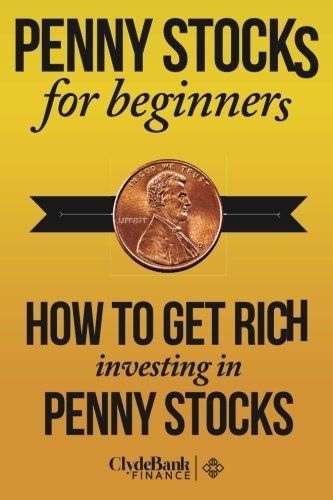 Penny Stocks For Beginners: How To Get Rich Investing In ...…(affiliated )