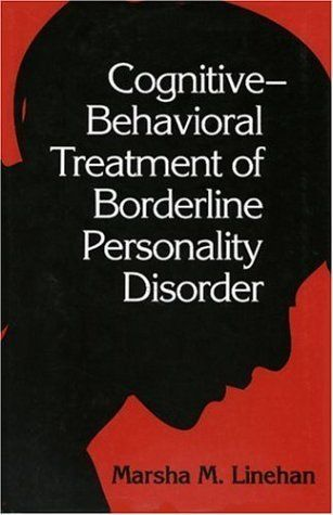 Cognitive-Behavioral Treatment of Borderline Personality Disorder by Marsha Linehan, http://www.amazon.com/dp/0898621836/ref=cm_sw_r_pi_dp_xo3tqb192Q7C0