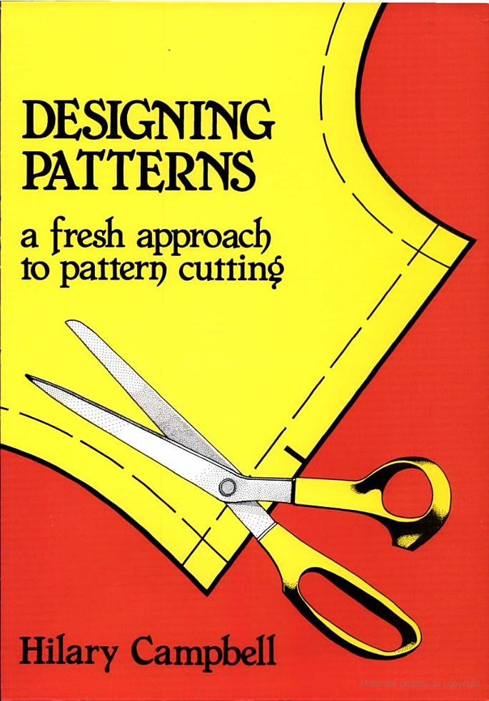Designing Patterns: A Fresh Approach to Pattern Cutting by Hilary Campbell