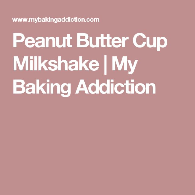 Peanut Butter Cup Milkshake | My Baking Addiction