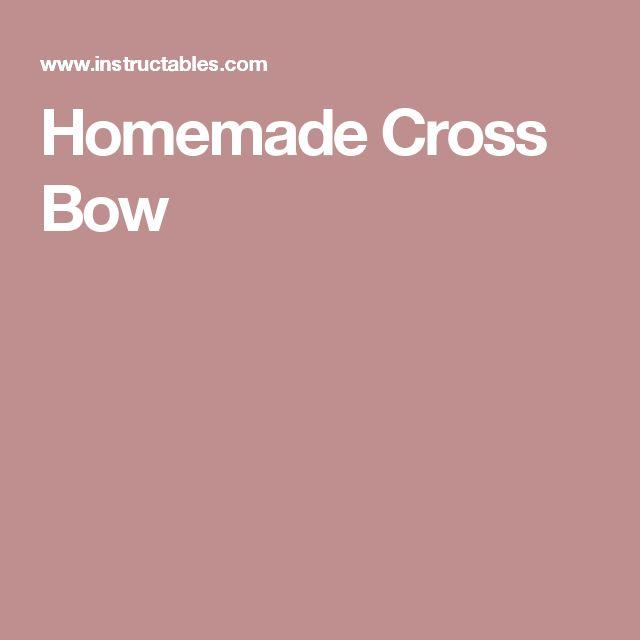 Homemade Cross Bow