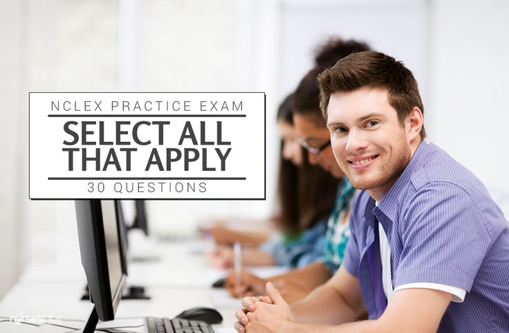 Here are 30 practice questions for the NCLEX Select All That Apply (SATA) format. These sample questions can help you ace the NCLEX.