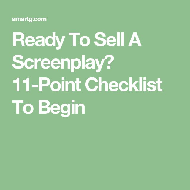 Ready To Sell A Screenplay? 11-Point Checklist To Begin