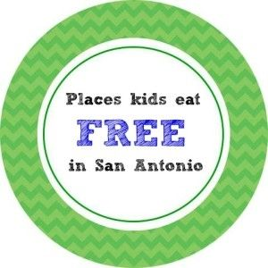 Places Kids eat FREE in San Antonio