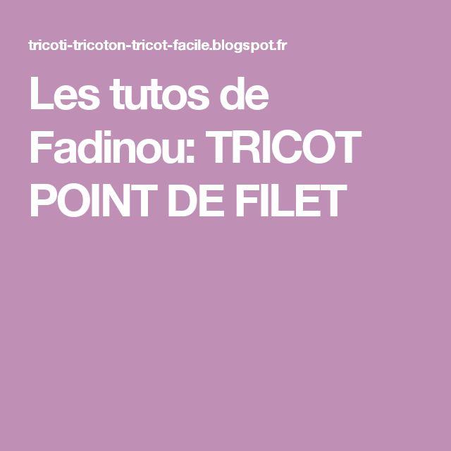 Les tutos de Fadinou: TRICOT POINT DE FILET