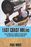 East Coast NHLers: Provides biographical sketches of several hockey players from Canada's Maritime Provinces. Among the players featured are Sidney Crosby, Brad Richards and Hall of Fame defenseman Al McInnis.  One of my favorite chapters details the life of Willie O'Ree the pioneering legend who broke the color barrier in the National Hockey League. I hope you enjoy this book. Available on Amazon. - See more at: http://amzn.to/1UFAnjR