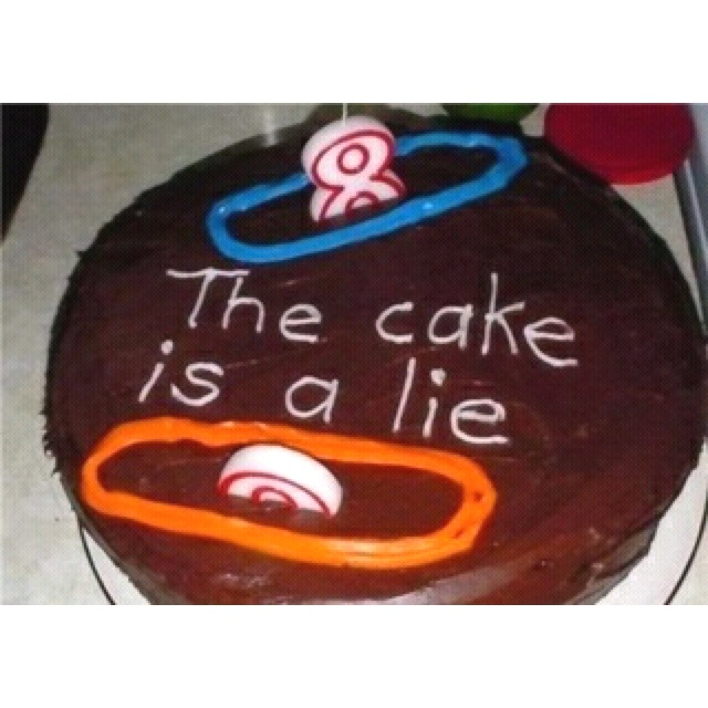 The cake is a lie. | WANT | Pinterest