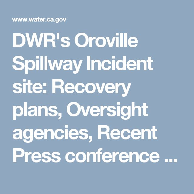 DwrS Oroville Spillway Incident Site Recovery Plans Oversight