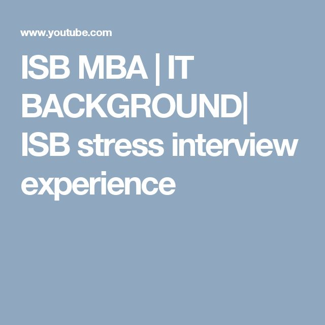 ISB MBA | IT BACKGROUND| ISB stress interview experience