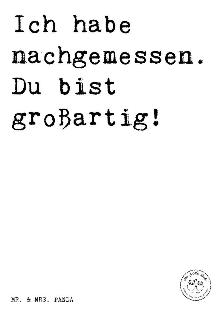 Spruch: Ich habe nachgemessen. Du bist großartig! - Sprüche, Zitat, Zitate, Lustig, Weise i mog di, bayrisch, ich liebe dich, Spruch bayrisch, Liebe, Schweinshaxn, Bayern, schöner Spruch, Oktoberfest