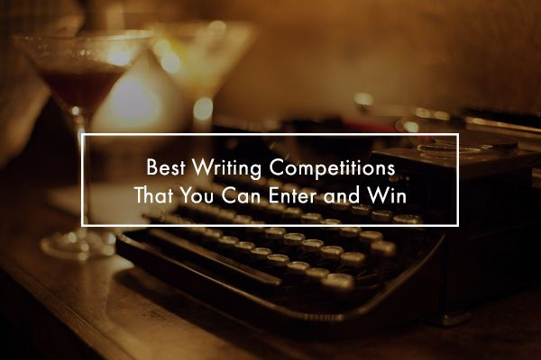 15 Best Writing Competitions That You Can Enter and Win