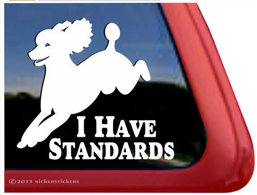 I Have Standards Poodle  DC820SP1  High Quality by NickerStickers, $7.29