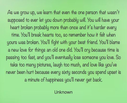 As we grow up, we learn that even the one person that wasn ...