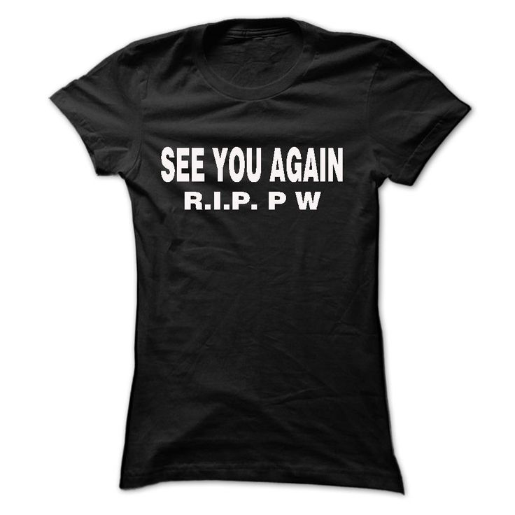 """#aerosmith... Awesome T-shirts  SEE YOU AGAIN - R.I.P. P W from (LaGia-Tshirts)  Design Description: """"see you again"""" youve seen the movie Fast & Furious yet? R.I.P. Paul Walker.This is the Perfect T-shirt/hoodie for you! Multiple styles & colors ar.... Check more at http://lamgiautudau.com/automotive/best-t-shirts-see-you-again-r-i-p-p-w-from-lagia-tshirts.html"""