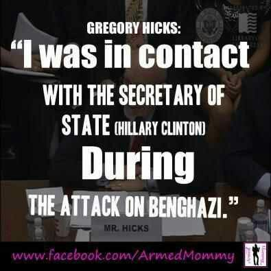 """I was in contact with the secretary of state(Hilary) DURING the attack on Benghazi""  Hicks"