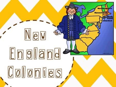 New England Colonies. New Hampshire Massachusetts Rhode Island Connecticut Colonies.>