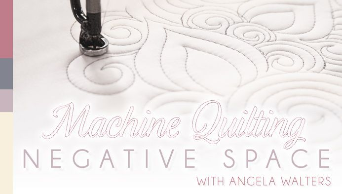 How To Machine Quilt Negative Space: A Craftsy Quilting Class - Learn