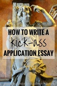 Do you have some application essays coming up and you don't know where to start? Look no further! These steps will help you get organized and ready to submit a kick-ass essay!| Study Abroad and Beyond