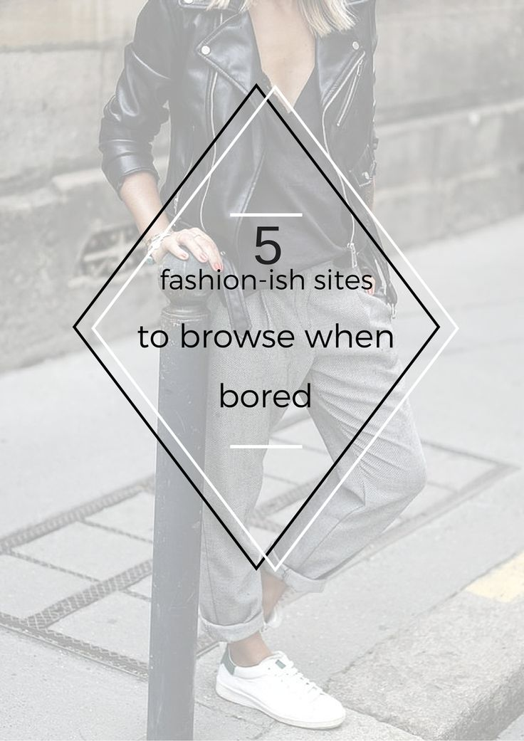 Emiily: 5 fashion-ish sites to browse when bored