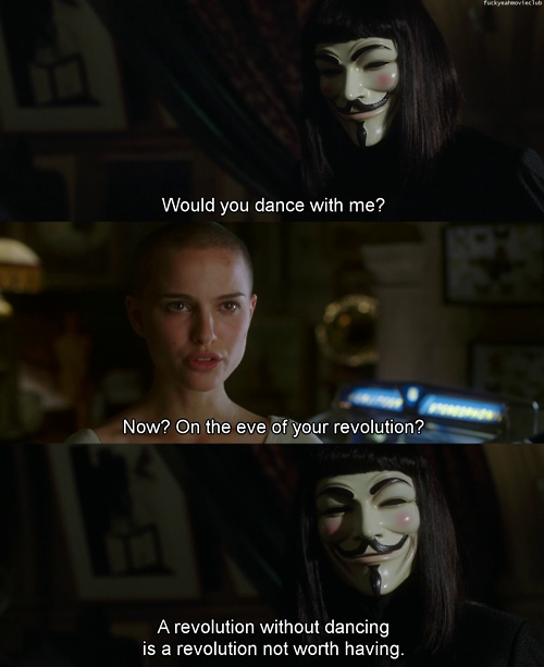 V for Vendetta... probably pinned this before, but I love it!!;)
