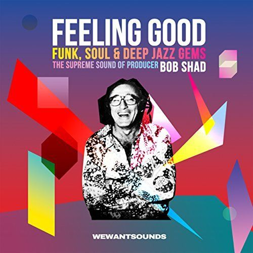 Feeling Good - The Supreme Sound Of Producer Bob Shad