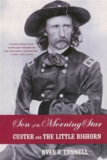 Son of the Morning Star - Custer and the Little Bighorn by Evan S. Connell. Buy this eBook on #Kobo: www.kobobooks.com/ebook/Son-of-the-Morning-Star/book-MRGp1gQ0bEiMls-h92wMLw/page1.html