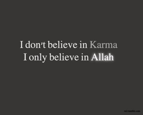 Karma is not equal to Kifarah. Remind us in the qadr & praticing patience (sabr).