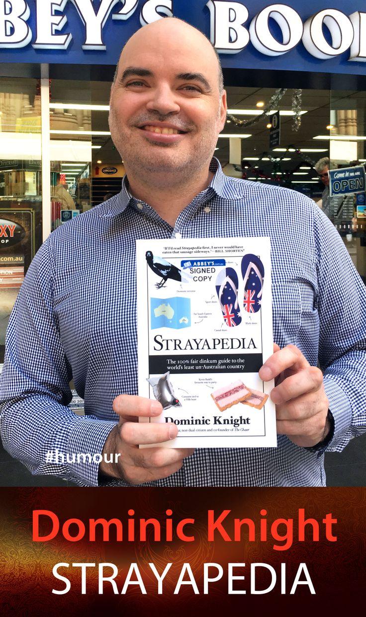 Dominic Knight with Strayapedia. #Abbeysbookshop #131york #Sydney #fiction #humour #straya #australia