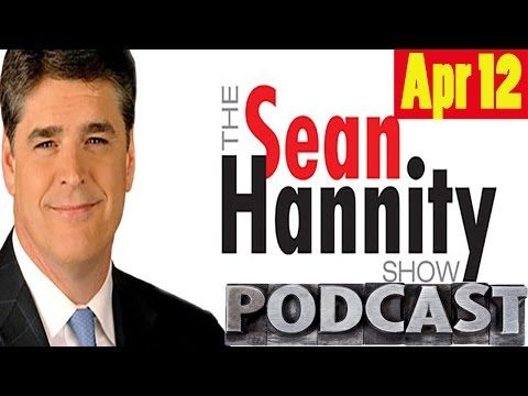 Sean Hannity Podcast 4/12/17 - NATO Alliance - Trump Blamed For Everything