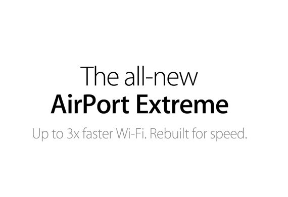 The all-new AirPortExtreme. Up to 3x faster Wi‑Fi. Rebuilt for speed.